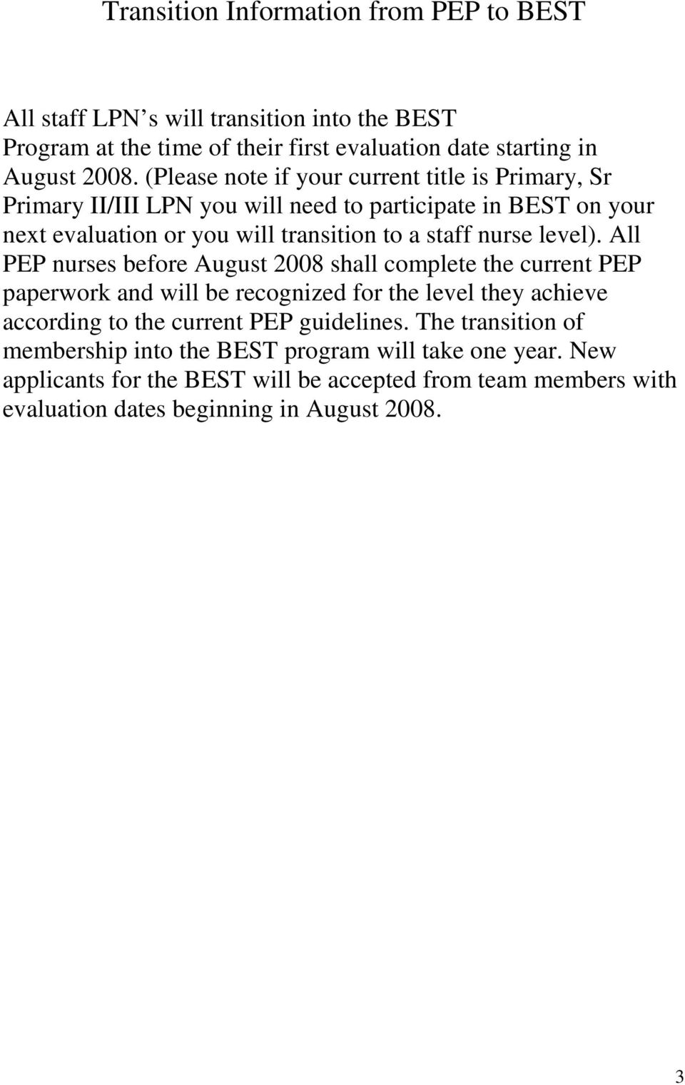 level). All PEP nurses before August 2008 shall complete the current PEP paperwork and will be recognized for the level they achieve according to the current PEP guidelines.