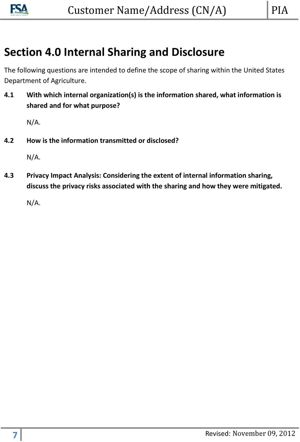 of Agriculture. 4.1 With which internal organization(s) is the information shared, what information is shared and for what purpose? 4.2 How is the information transmitted or disclosed?