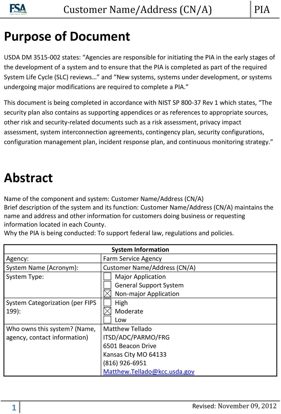 This document is being completed in accordance with NIST SP 800-37 Rev 1 which states, The security plan also contains as supporting appendices or as references to appropriate sources, other risk and