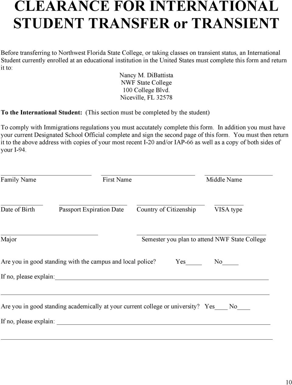 Niceville, FL 32578 To the International Student: (This section must be completed by the student) To comply with Immigrations regulations you must accutately complete this form.