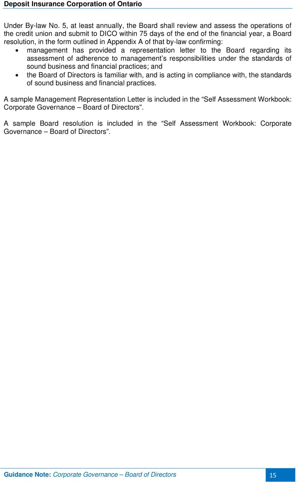 in Appendix A of that by-law confirming: management has provided a representation letter to the Board regarding its assessment of adherence to management s responsibilities under the standards of