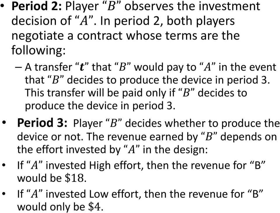 produce the device in period 3. This transfer will be paid only if decides to produce the device in period 3.