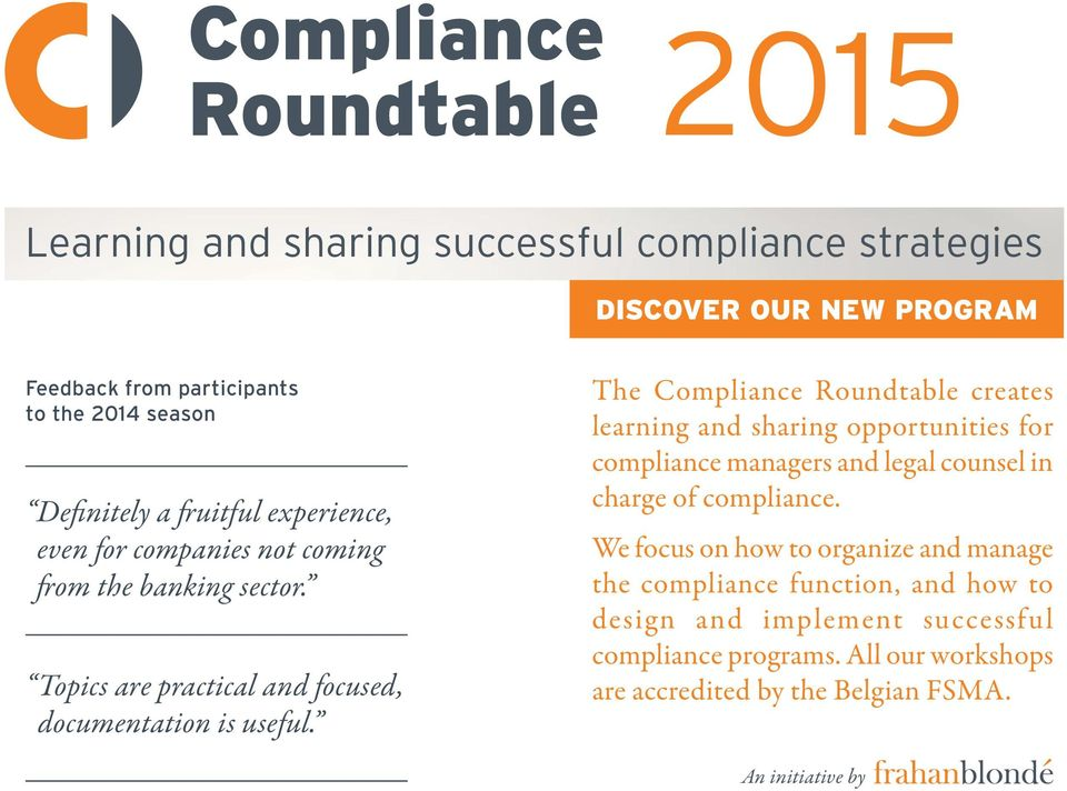 The Compliance Roundtable creates learning and sharing opportunities for compliance managers and legal counsel in charge of compliance.