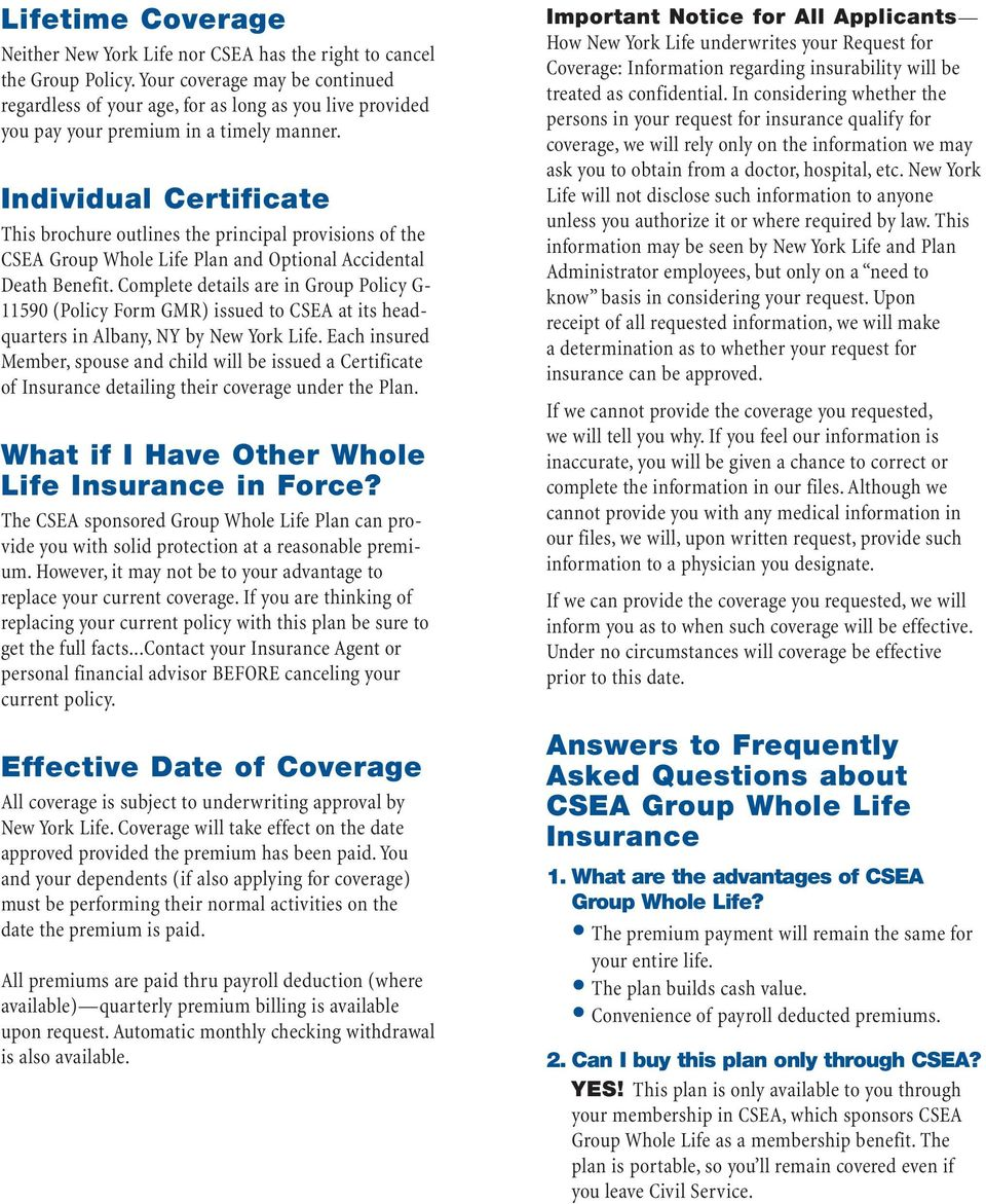 Individual Certificate This brochure outlines the principal provisions of the CSEA Group Whole Life Plan and Optional Accidental Death Benefit.