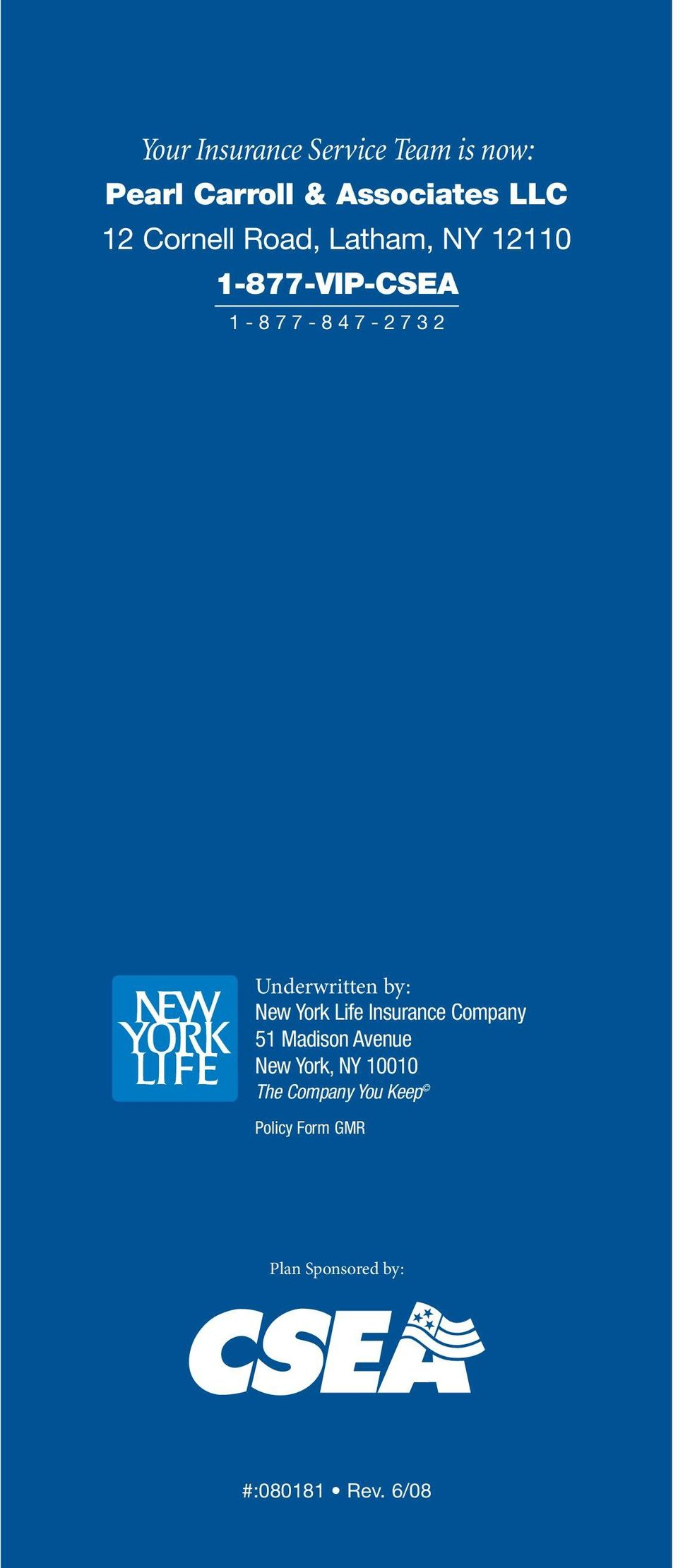 Underwritten by: New York Life Insurance Company 51 Madison Avenue New