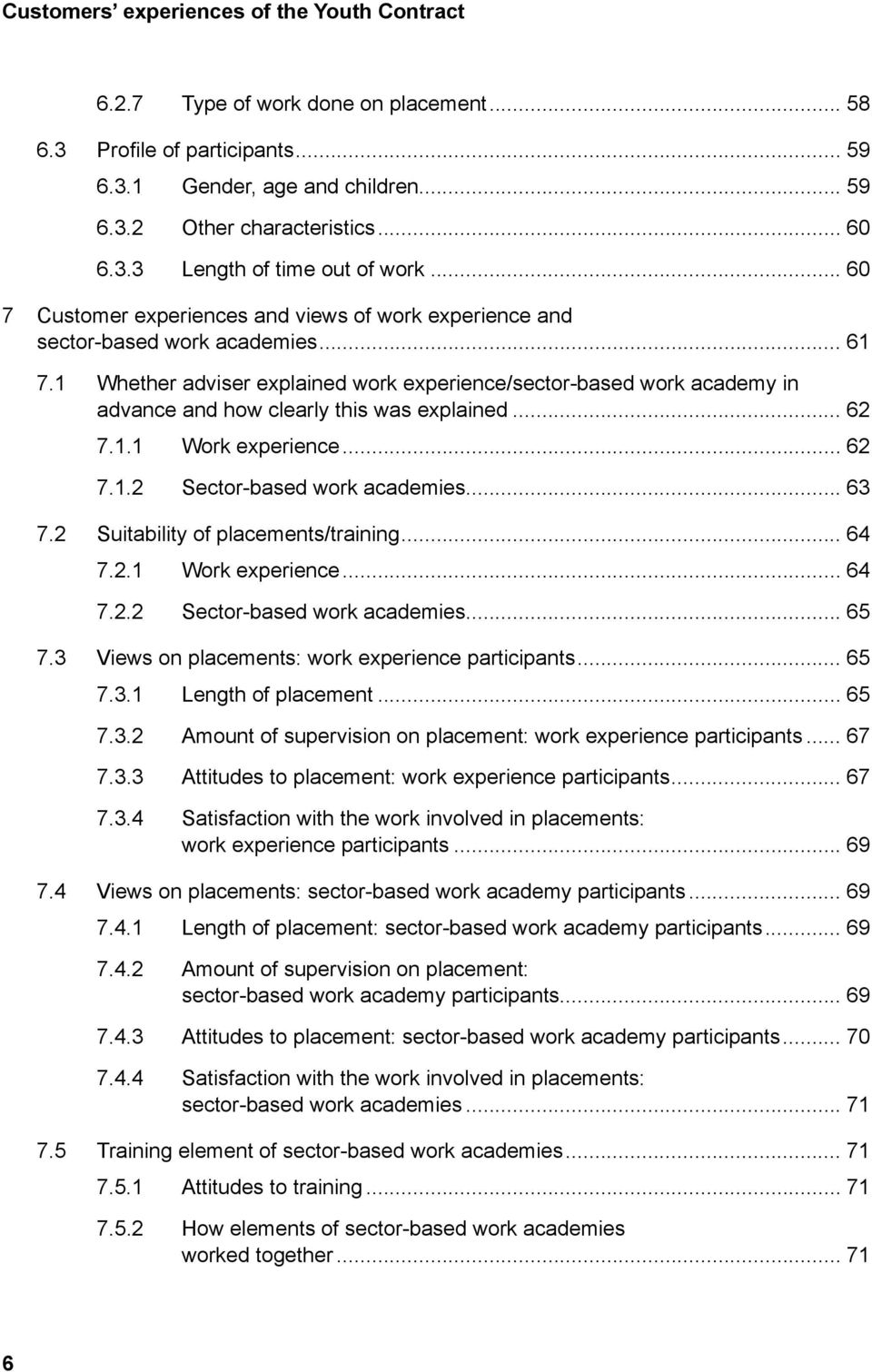 1 Whether adviser explained work experience/sector-based work academy in advance and how clearly this was explained... 62 7.1.1 Work experience... 62 7.1.2 Sector-based work academies... 63 7.