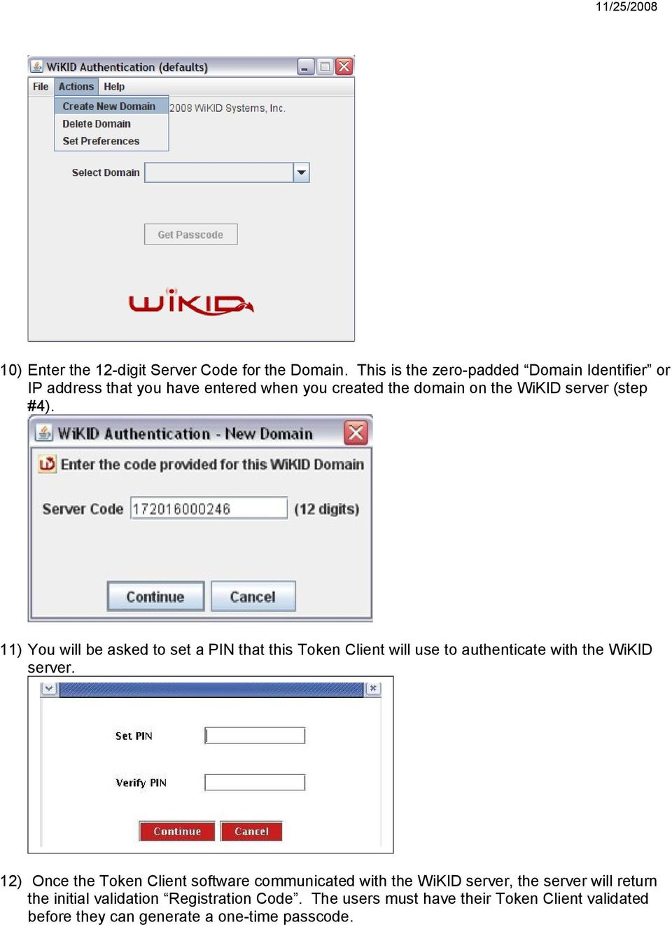 (step #4). 11) You will be asked to set a PIN that this Token Client will use to authenticate with the WiKID server.