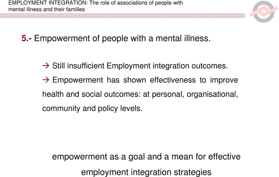 Empowerment has shown effectiveness to improve health and social outcomes: at