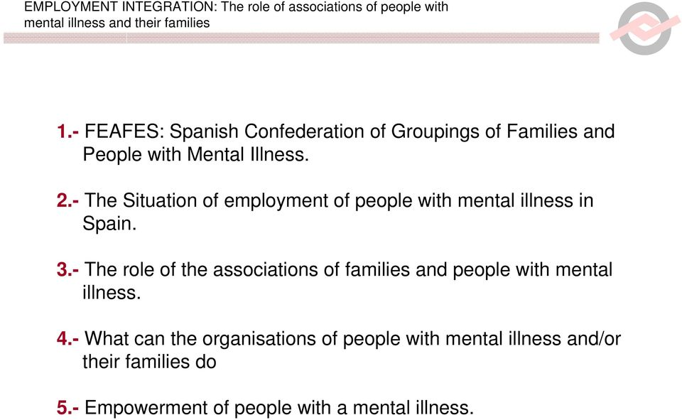 - The role of the associations of families and people with mental illness. 4.