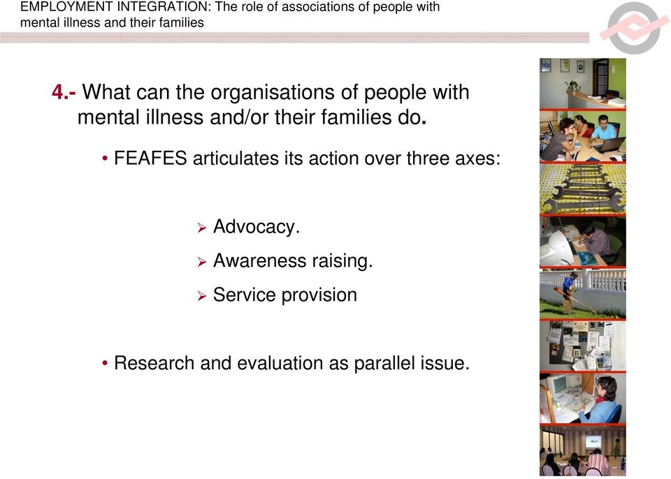 FEAFES articulates its action over three axes: Advocacy.