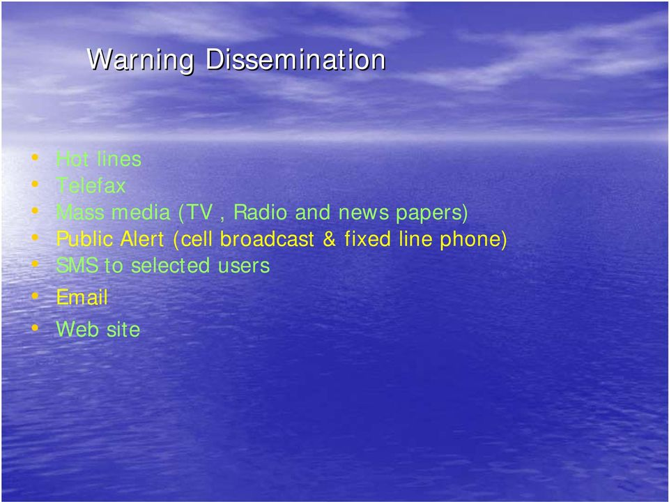 Public Alert (cell broadcast & fixed