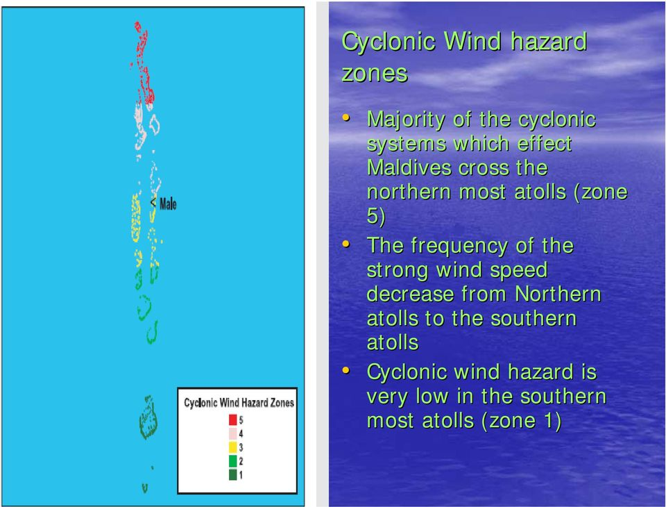 of the strong wind speed decrease from Northern atolls to the southern