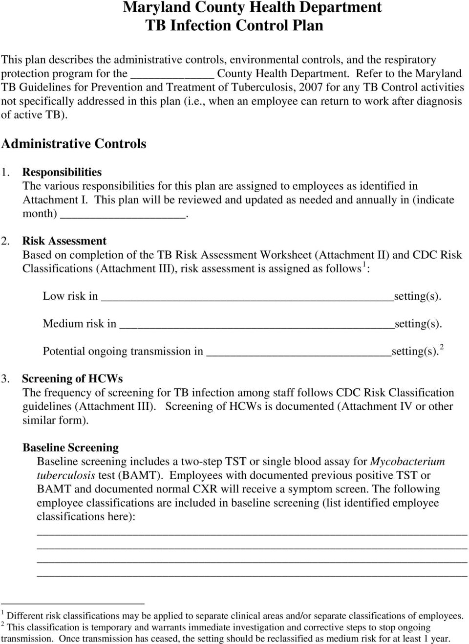 Administrative Controls 1. Responsibilities The various responsibilities for this plan are assigned to employees as identified in Attachment I.