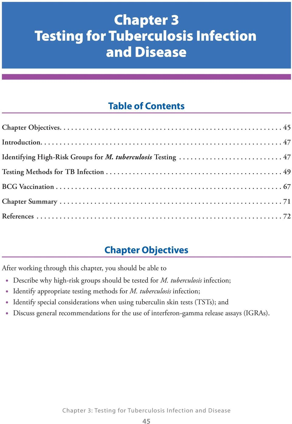 .. 72 Chapter Objectives After working through this chapter, you should be able to Describe why high-risk groups should be tested for M.