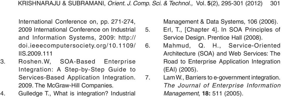 W, SOA-Based Enterprise Integration: A Step-by-Step Guide to Services-Based Application Integration. 2009. The McGraw-Hill Companies. 4. Gulledge T., What is integration?