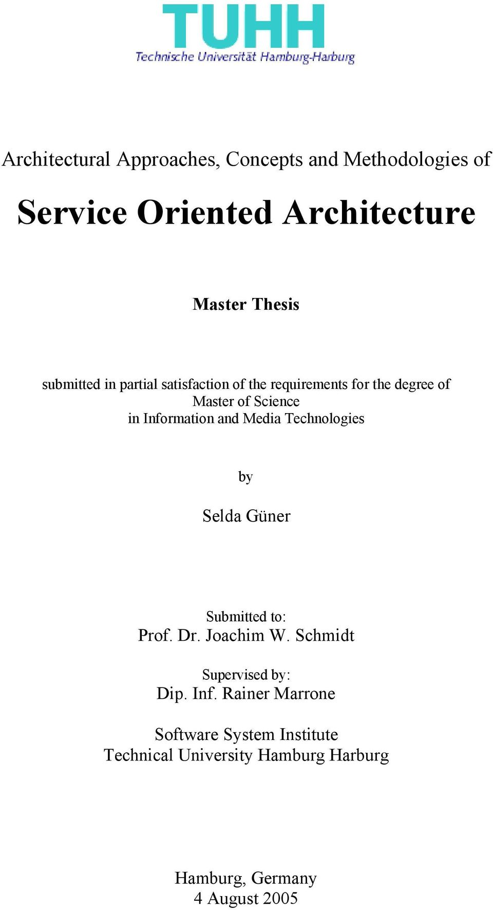 and Media Technologies by Selda Güner Submitted to: Prof. Dr. Joachim W. Schmidt Supervised by: Dip. Inf.