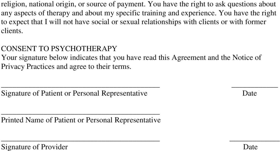 You have the right to expect that I will not have social or sexual relationships with clients or with former clients.