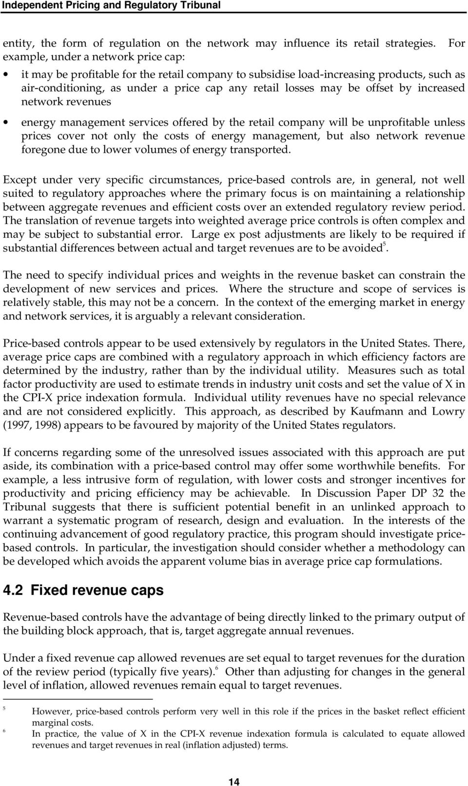 offset by increased network revenues energy management services offered by the retail company will be unprofitable unless prices cover not only the costs of energy management, but also network