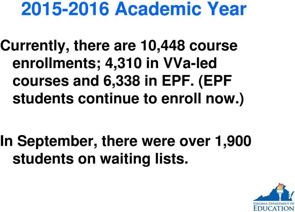 6,338 in EPF. (EPF students continue to enroll now.