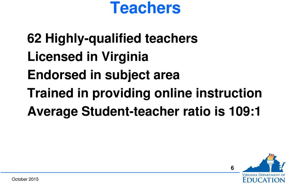 area Trained in providing online instruction