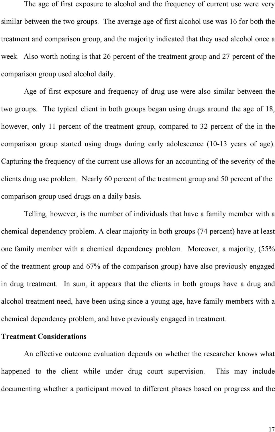 Also worth noting is that 26 percent of the treatment group and 27 percent of the comparison group used alcohol daily.