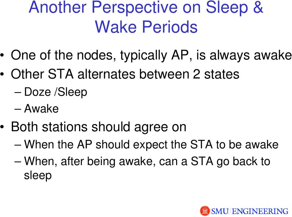 Doze /Sleep Awake Both stations should agree on When the AP should