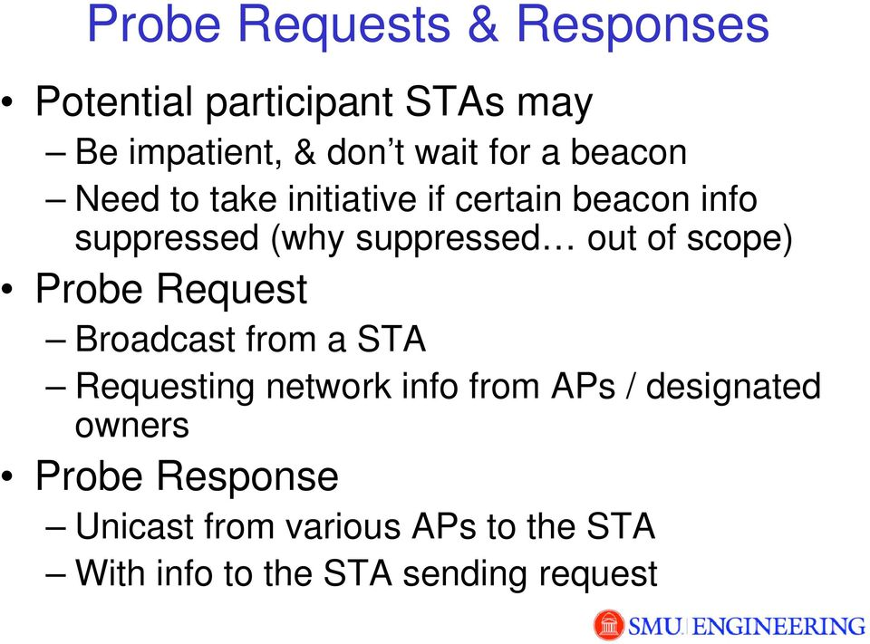 scope) Probe Request Broadcast from a STA Requesting network info from APs / designated