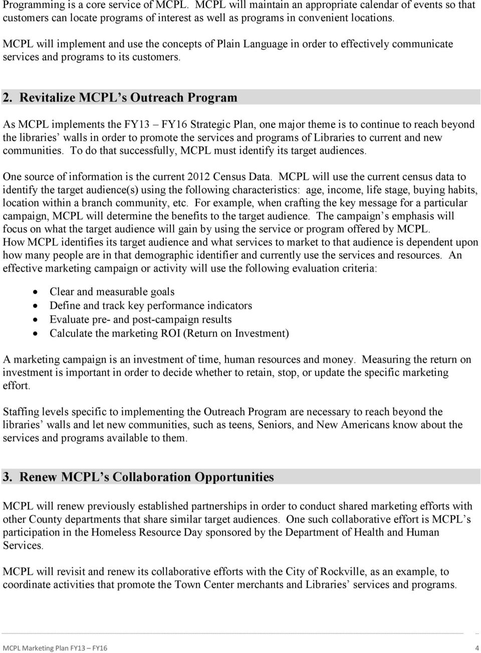 Revitalize MCPL s Outreach Program As MCPL implements the FY13 FY16 Strategic Plan, one major theme is to continue to reach beyond the libraries walls in order to promote the services and programs of