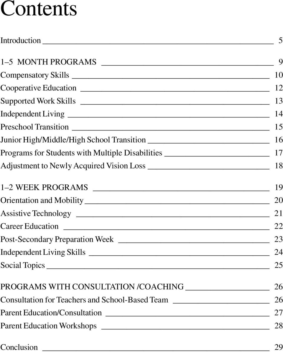 19 Orientation and Mobility 20 Assistive Technology 21 Career Education 22 Post-Secondary Preparation Week 23 Independent Living Skills 24 Social Topics 25