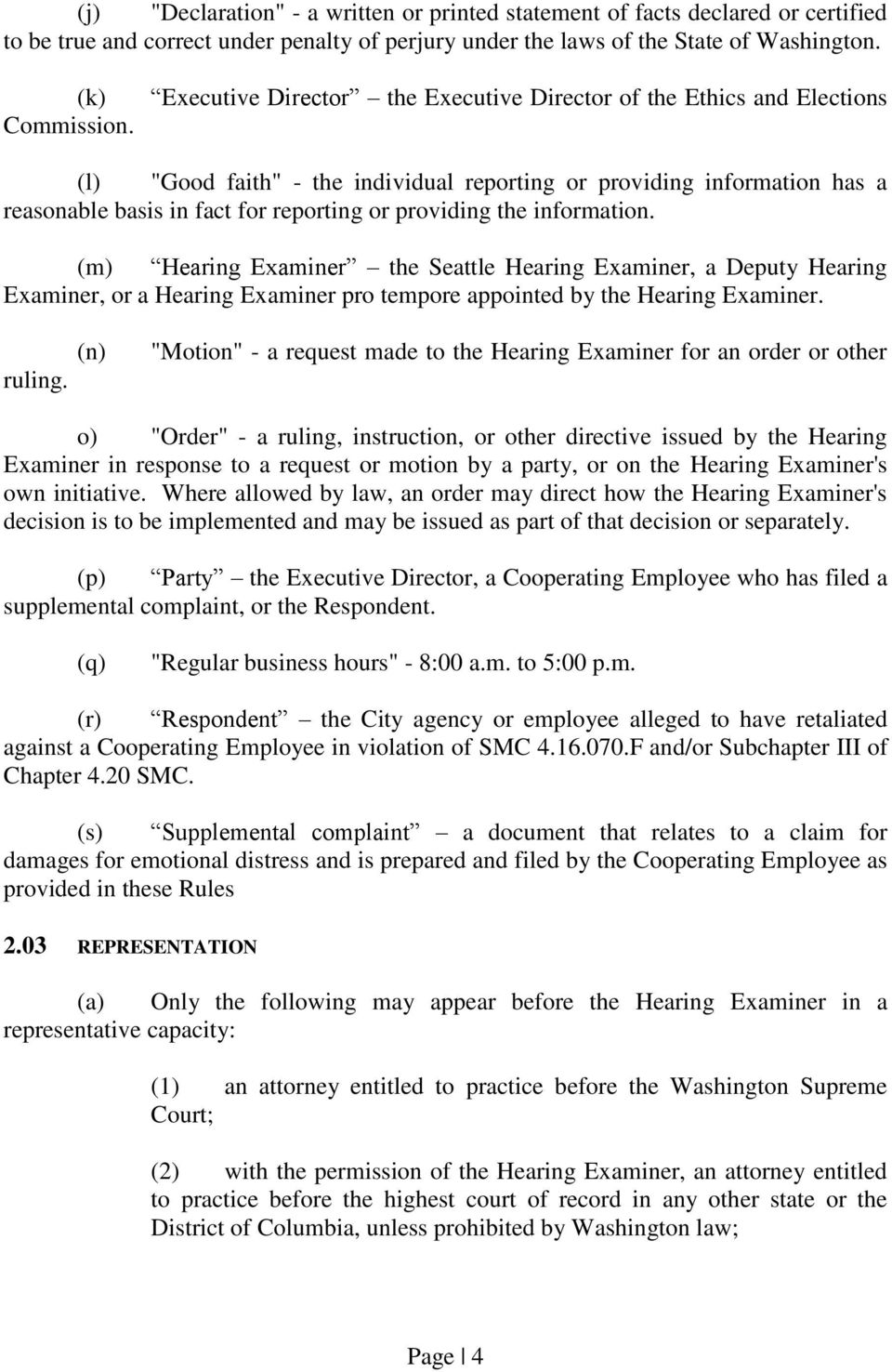 the information. (m) Hearing Examiner the Seattle Hearing Examiner, a Deputy Hearing Examiner, or a Hearing Examiner pro tempore appointed by the Hearing Examiner. ruling.