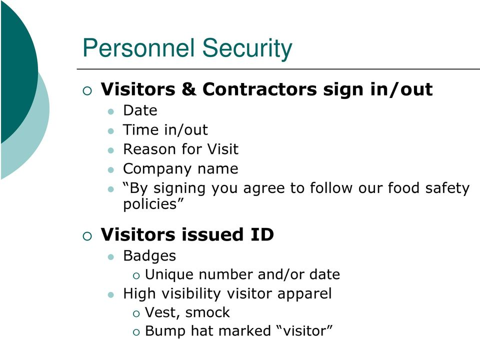 our food safety policies Visitors issued ID Badges Unique number