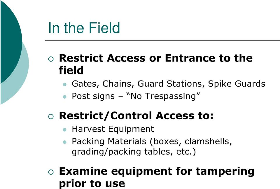 Restrict/Control Access to: Harvest Equipment Packing Materials