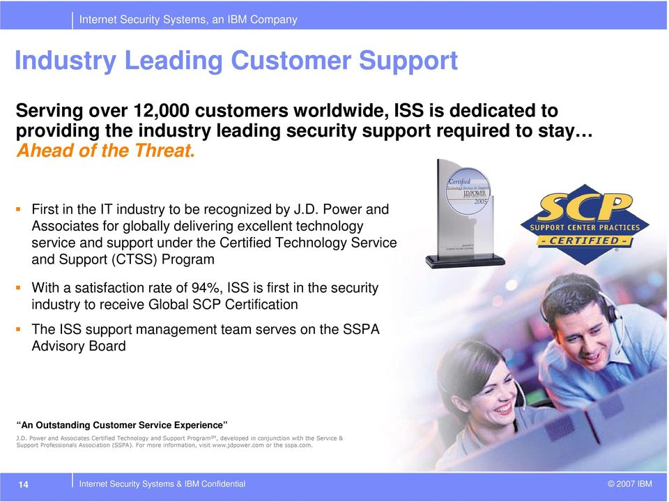 Power and Associates for globally delivering excellent technology service and support under the Certified Technology Service and Support (CTSS) Program With a satisfaction rate of 94%, ISS is first