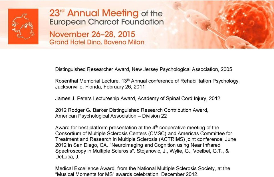 Barker Distinguished Research Contribution Award, American Psychological Association Division 22 Award for best platform presentation at the 4 th cooperative meeting of the Consortium of Multiple