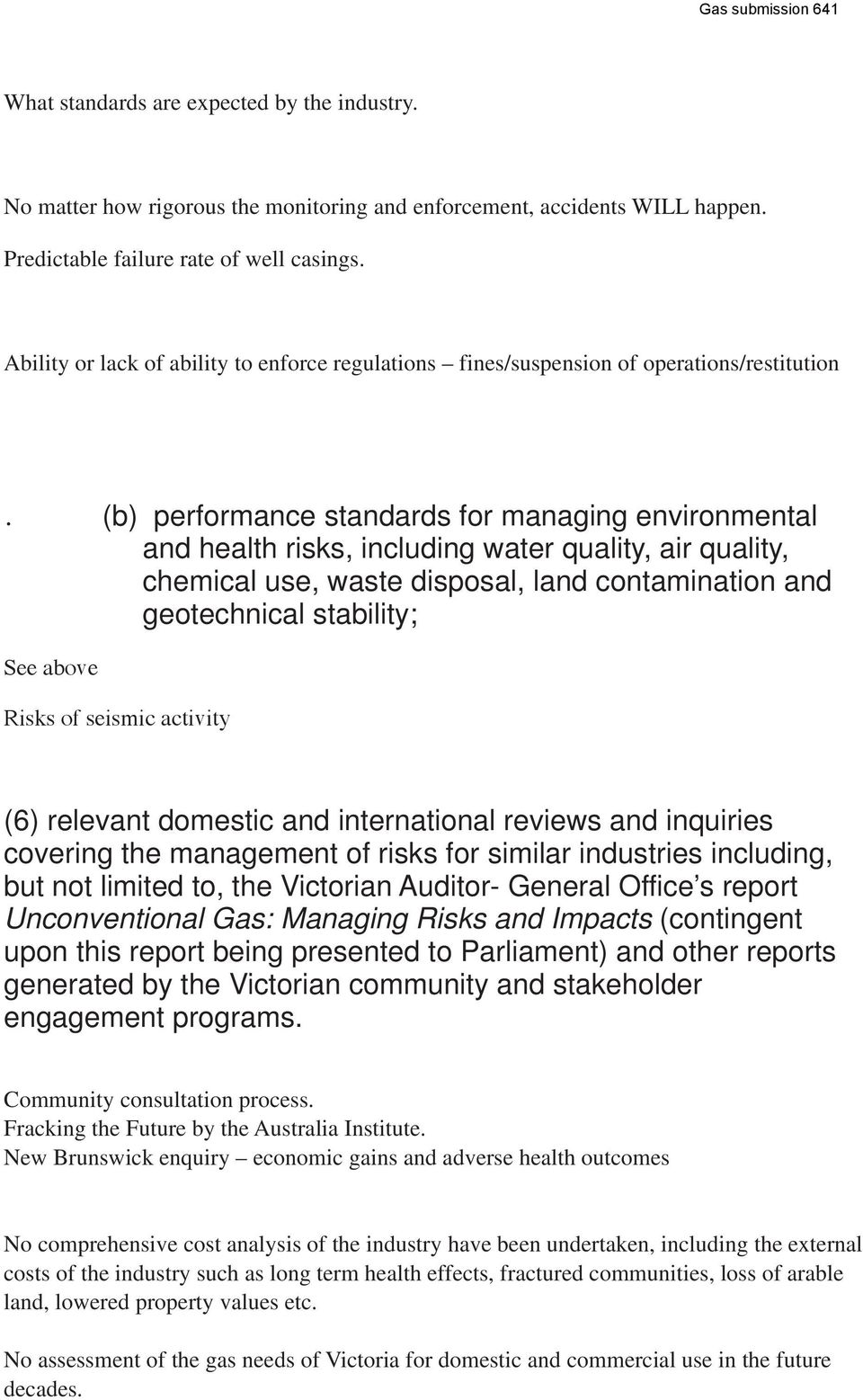 (b) performance standards for managing environmental and health risks, including water quality, air quality, chemical use, waste disposal, land contamination and geotechnical stability; See above