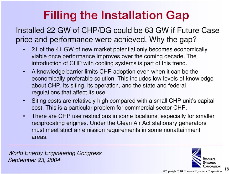 A knowledge barrier limits CHP adoption even when it can be the economically preferable solution.
