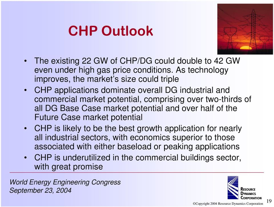 over two-thirds of all DG Base Case market potential and over half of the Future Case market potential CHP is likely to be the best growth application