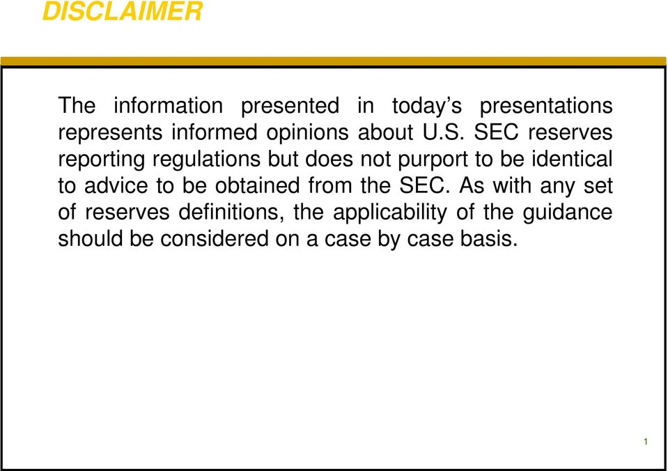 SEC reserves reporting regulations but does not purport to be identical to advice
