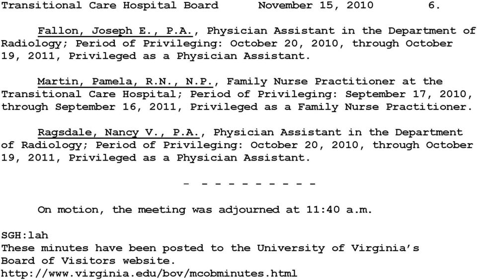 Ragsdale, Nancy V., P.A., Physician Assistant in the Department of Radiology; Period of Privileging: October 20, 2010, through October 19, 2011, Privileged as a Physician Assistant.