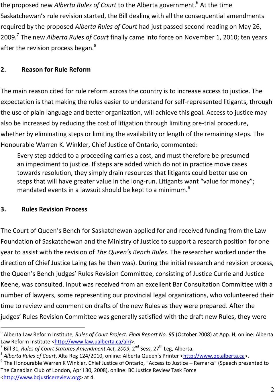 2009. 7 The new Alberta Rules of Court finally came into force on November 1, 2010; ten years after the revision process began. 8 2.