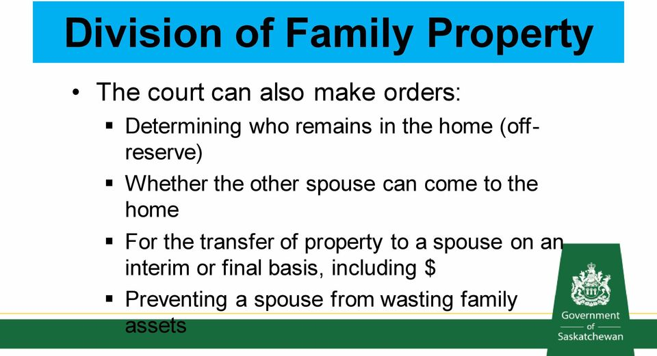 spouse can come to the home For the transfer of property to a spouse
