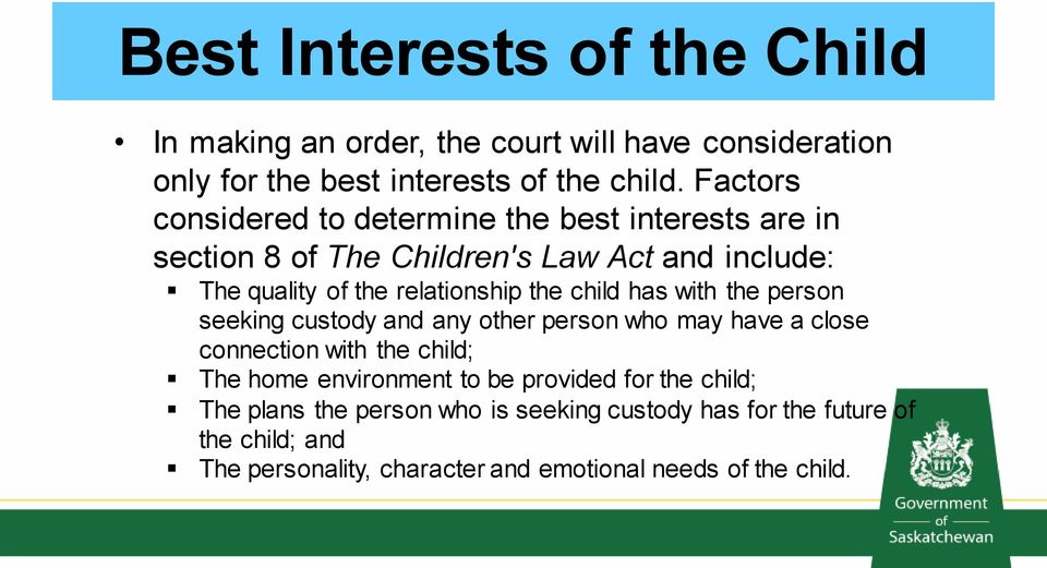 child has with the person seeking custody and any other person who may have a close connection with the child; The home environment to be