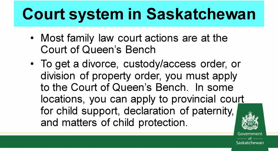 must apply to the Court of Queen s Bench.