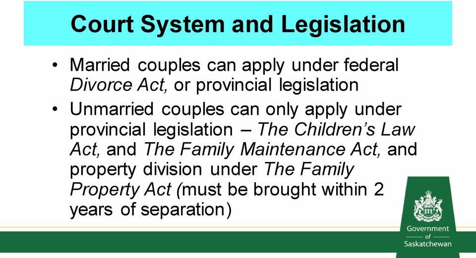 legislation The Children s Law Act, and The Family Maintenance Act, and property