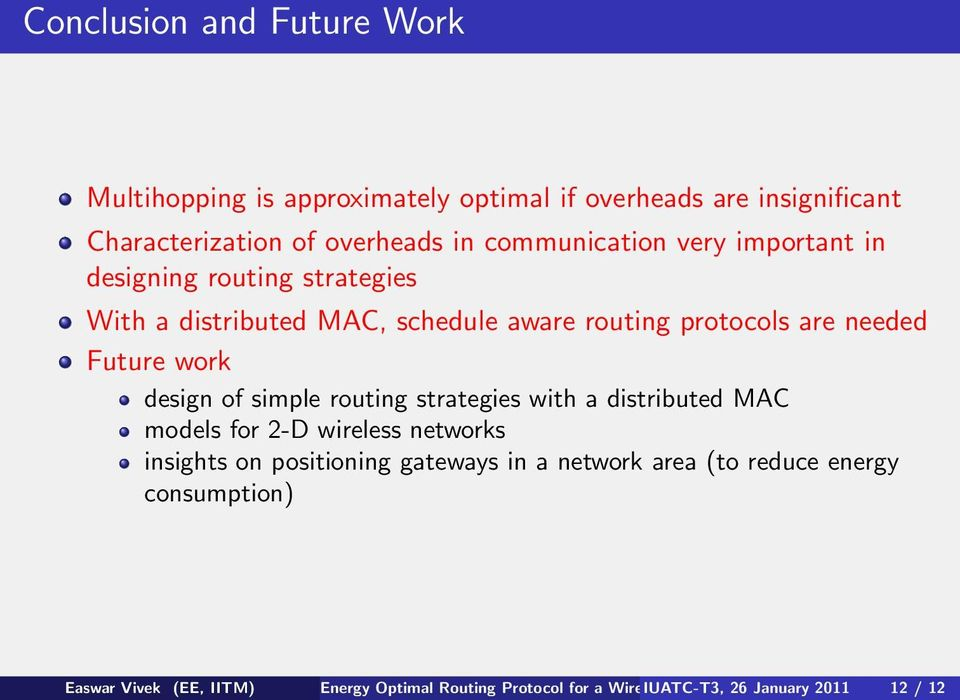 Future work design of simple routing strategies with a distributed MAC models for 2-D wireless networks insights on positioning