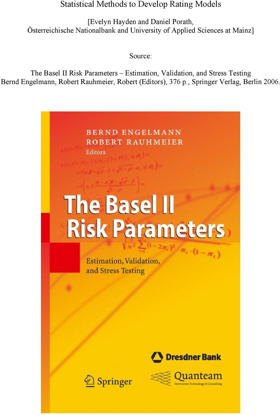 The Basel II Rsk Parameters Estmaton, Valdaton, and Stress Testng Bernd