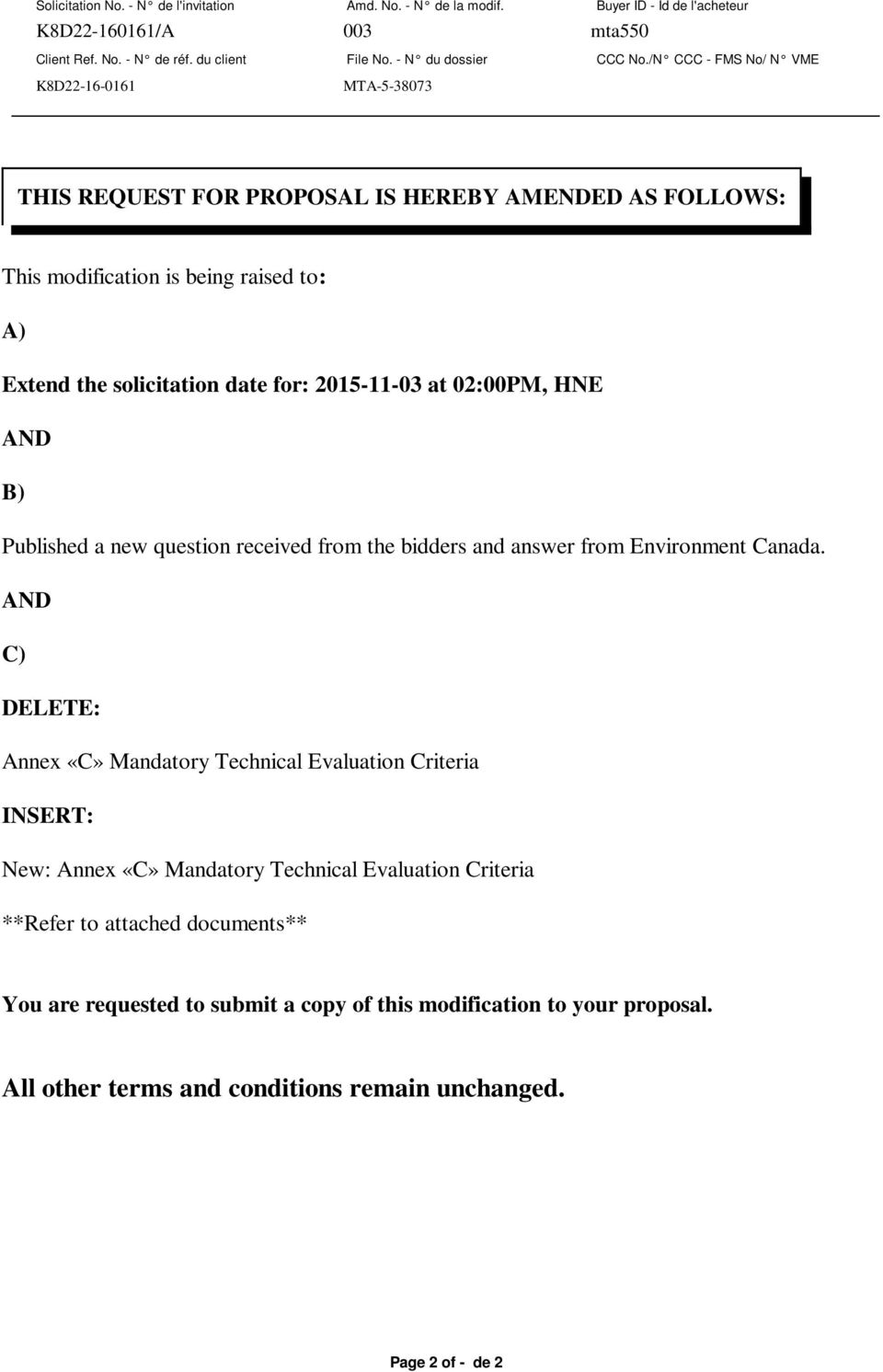 02:00PM, HNE AND B) Published a new question received from the bidders and answer from Environment Canada.