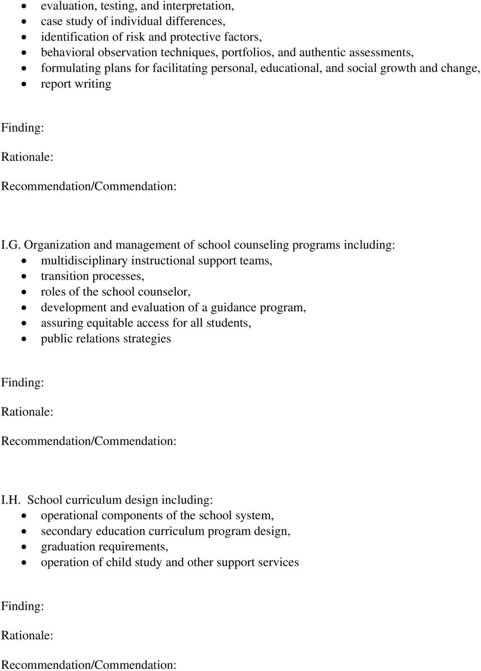 Organization and management of school counseling programs including: multidisciplinary instructional support teams, transition processes, roles of the school counselor, development and evaluation of