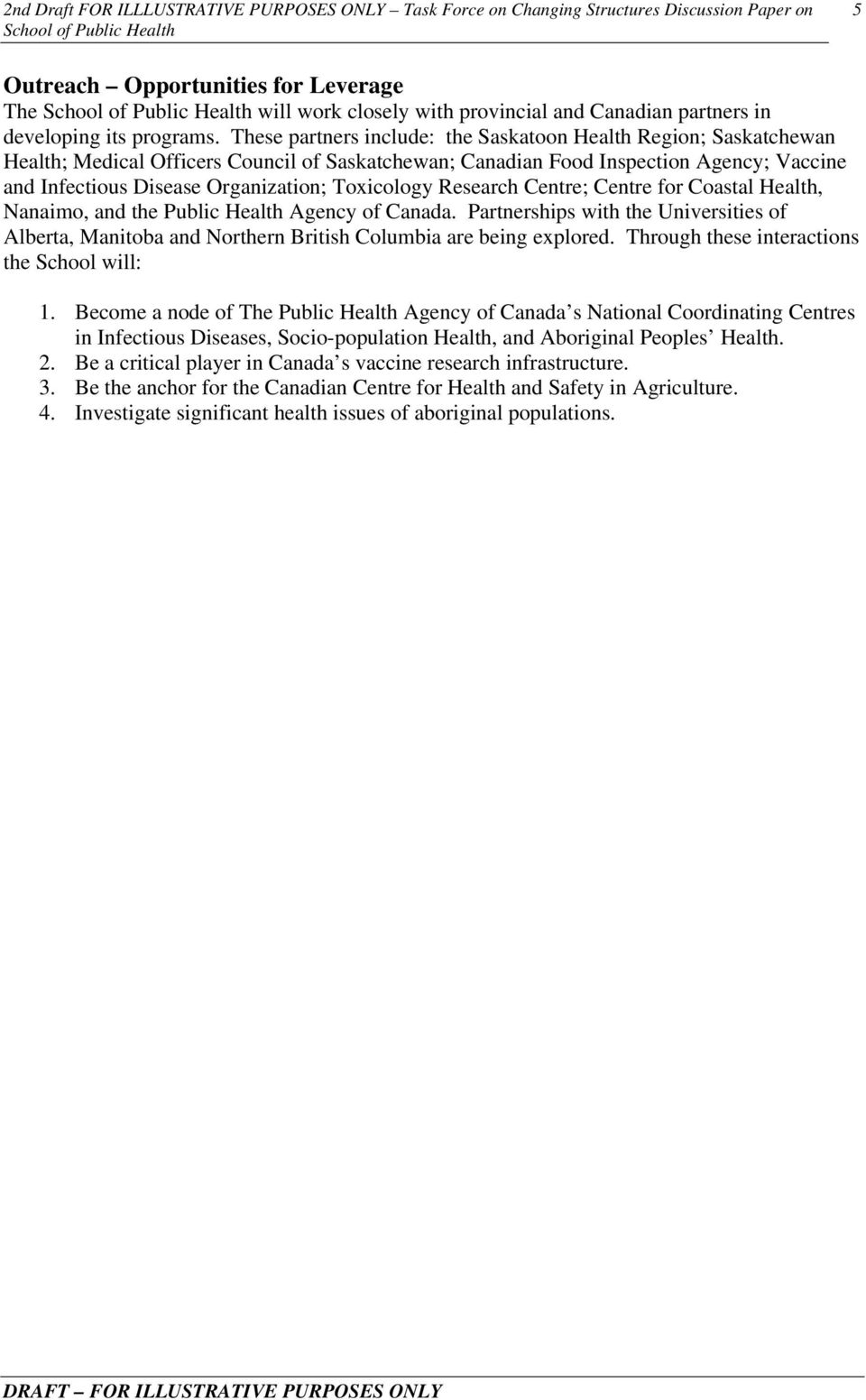Toxicology Research Centre; Centre for Coastal Health, Nanaimo, and the Public Health Agency of Canada.