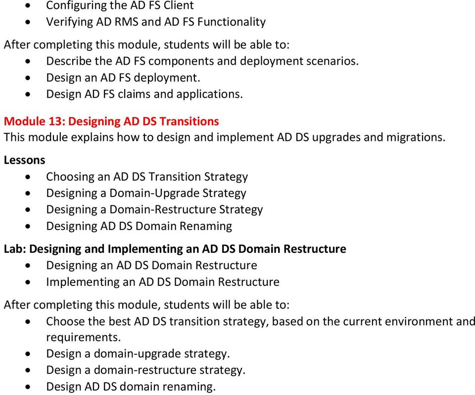 Choosing an AD DS Transition Strategy Designing a Domain-Upgrade Strategy Designing a Domain-Restructure Strategy Designing AD DS Domain Renaming Lab: Designing and Implementing an AD DS Domain
